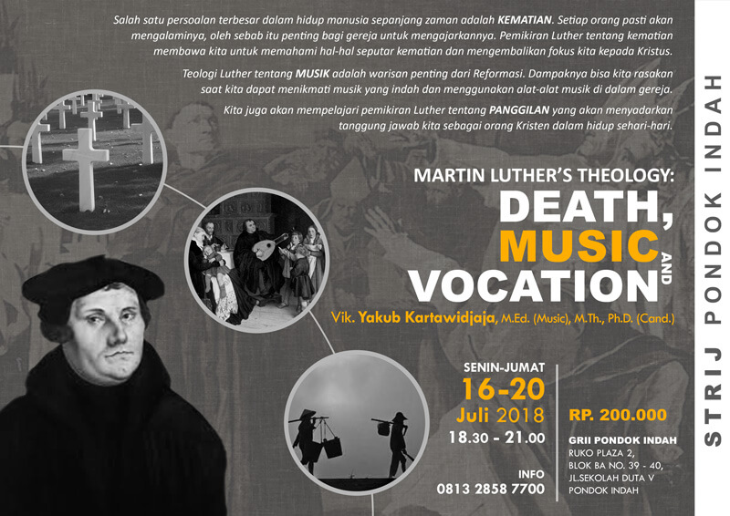 STRIJ Pondok Indah, Martin Luther Teology: Death, Music, Vocation